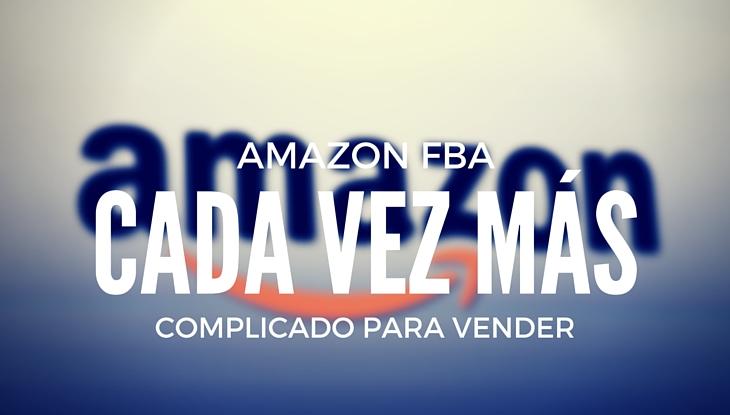 Amazon FBA Cada Vez Mas Complicado